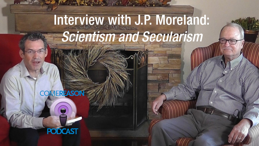 Interview with J.P. Moreland: Scientism and Secularism