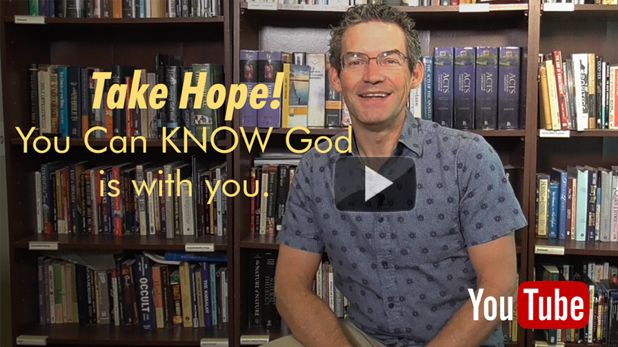 Take Hope—You Can Know God is With You