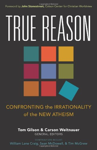 0825443385 True Reason: Confronting the Irrationality of the New Atheism